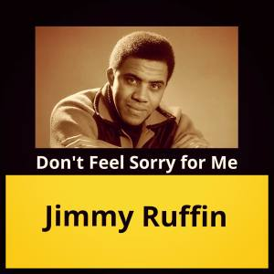 Album Don't Feel Sorry for Me from Jimmy Ruffin