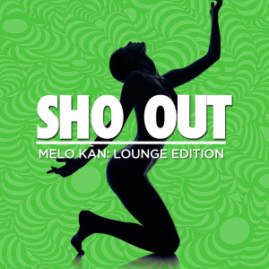 Album Sho Out (feat. T-Tru, Annyette Royale & KD Brosia) from Melo Kan