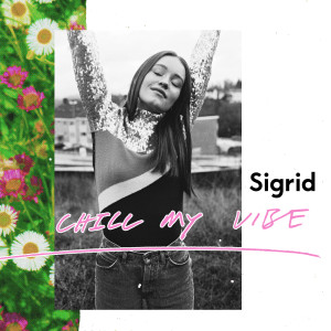 Album Chill My Vibe from Sigrid