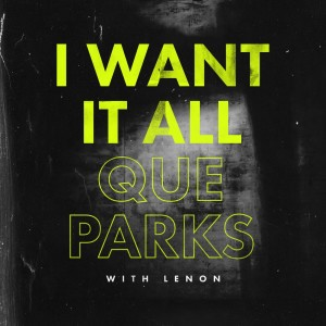 Album I Want It All from Que Parks