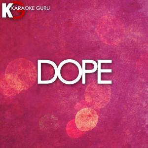 Karaoke Guru的專輯Dope (Originally by Tyga) [Karaoke Version] - Single