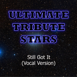 Ultimate Tribute Stars的專輯Tyga feat. Drake - Still Got It (Vocal Version)