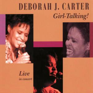 Album Girl-Talking! Live in Concert from Deborah J. Carter