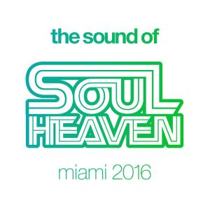 Album The Sound Of Soul Heaven Miami 2016 from Various Artists