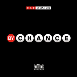 Listen to By Chance song with lyrics from Rae Sremmurd