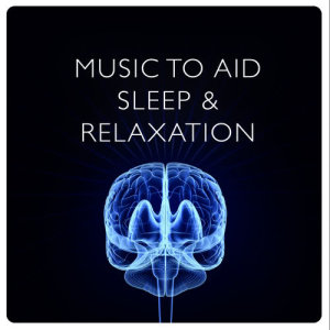 Album Music to Aid Sleep & Relaxation from Music to Help You Sleep & Relax