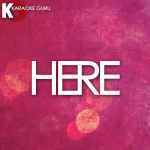 Karaoke Guru的專輯Here (Originally Performed by Alessia Cara) [Karaoke Version] - Single