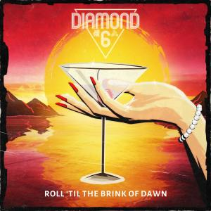 Diamond 6的專輯Roll 'Til the Brink of Dawn