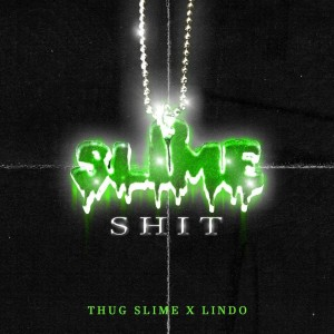 Album Slime Shit (Explicit) from Lindo