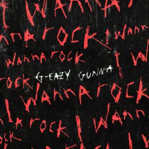 G-Eazy的專輯I Wanna Rock