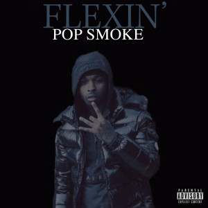 Listen to Flexin' song with lyrics from Pop Smoke