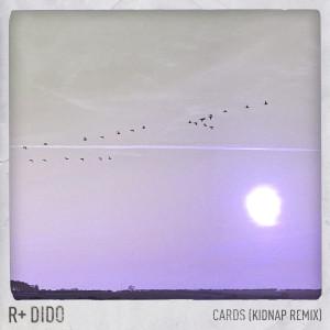 Cards (Kidnap Remix) dari Dido