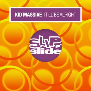 Album It'll Be Alright from Kid Massive