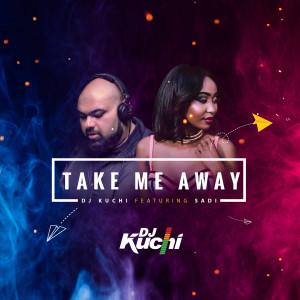 Album Take Me Away from Dj Kuchi