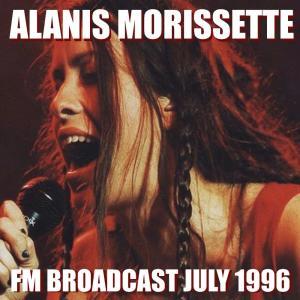Album Alanis Morissette FM Broadcast July 1996 from Alanis Morissette