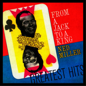 Album From A Jack To A King - Greatest Hits from Ned Miller