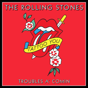 Album Troubles A' Comin from The Rolling Stones