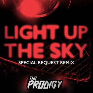 Album Light Up the Sky (Special Request Remix) from The Prodigy