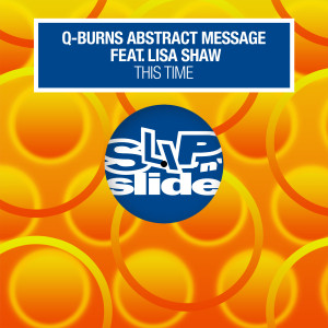 Listen to This Time (feat. Lisa Shaw) [River Rotation Remix] song with lyrics from Q-Burns Abstract Message