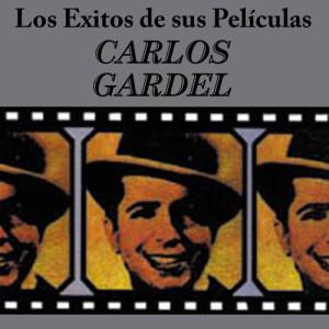 Carlos Gardel的專輯Los Exitos De Sus Peliculas