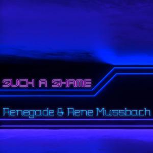 Renegade的專輯Such a Shame