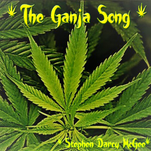 Album The Ganja Song from Stephen Darcy McGee
