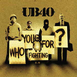 Who You Fighting For 2005 UB40