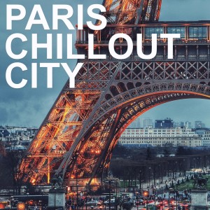 Album Paris Chillout City from Various Artists