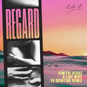 Regard的專輯Ride It (Dimitri Vegas & Like Mike vs Quintino Remix)