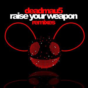 Raise Your Weapon 2011 Deadmau5