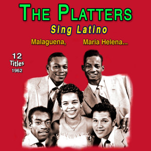 The Platters的專輯The Platters - Sing Latino - Malaguena (12 Titles 1962)