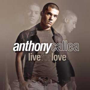 收聽Anthony Callea的Live For Love (BC Sub-Urban Love Remix)歌詞歌曲