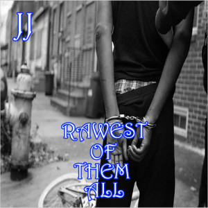 Album Rawest of Them All (Explicit) from JJ