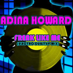 Album Freak Like Me (Electro-Dubstep Mix) from Adina Howard