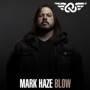 Album Blow Single from Mark Haze