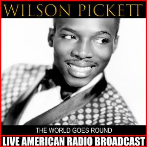Album The World Goes Round (Live) from Wilson Pickett
