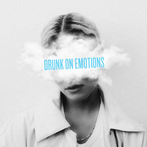 Clara Mae的專輯Drunk On Emotions
