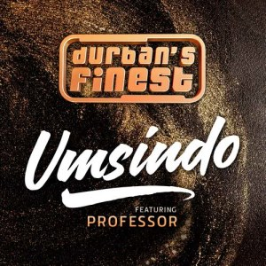 Listen to Umsindo song with lyrics from Durbans Finest