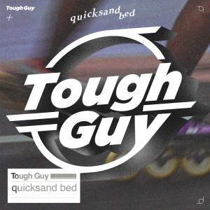 อัลบัม Tough Guy (Explicit) ศิลปิน quicksand bed