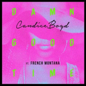 Listen to Damn Good Time song with lyrics from Candice Boyd