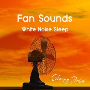 Album Fan Sounds - White Noise Sleep from Sleepy John