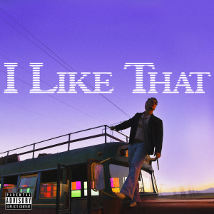 Album I Like That (Explicit) from Bazzi