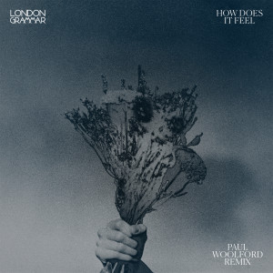 London Grammar的專輯How Does It Feel (Paul Woolford Remix)