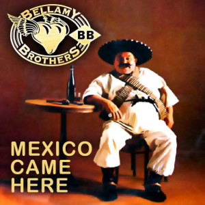 Album Mexico Came Here from Bellamy Brothers