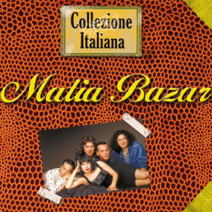 Collezione Italiana 2006 Matia Bazar