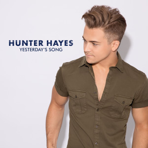 Hunter Hayes的專輯Yesterday's Song