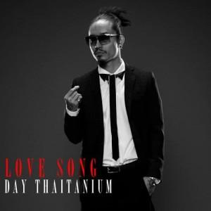 Album LOVE SONG from DAY THAITANIUM