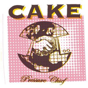 Pressure Chief dari Cake