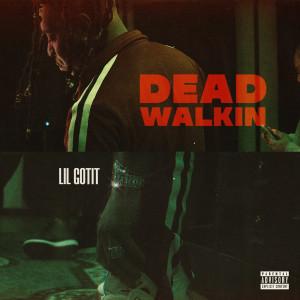 Album Dead Walkin (Explicit) from Lil Gotit
