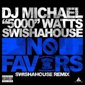 "Album No Favors (Swishahouse Remix) (Explicit) from DJ Michael ""5000"" Watts"